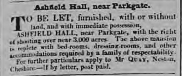 Ashfield Hall to let Chester Chronicle - Friday 15 September 1837 Image © THE BRITISH LIBRARY BOARD. ALL RIGHTS RESERVED.